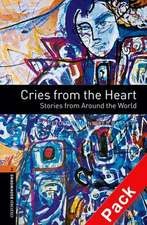 Oxford Bookworms Library: Level 2:: Cries from the Heart: Stories from Around the World audio CD pack