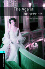 Oxford Bookworms Library: Level 5:: The Age of Innocence