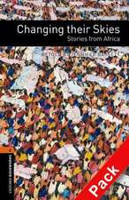 Oxford Bookworms Library: Level 2:: Changing their Skies: Stories from Africa audio CD pack