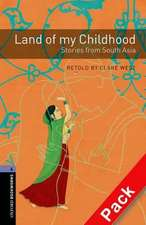 Oxford Bookworms Library: Level 4:: Land of my Childhood: Stories from South Asia audio CD pack
