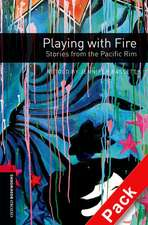 Oxford Bookworms Library: Level 3:: Playing with Fire: Stories from the Pacific Rim audio CD pack