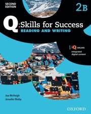 Q: Skills for Success 2: Reading & Writing Split Student Book B with iQ Online