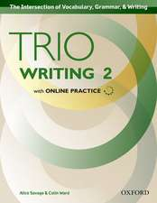 Trio Writing: Level 2: Student Book with Online Practice: Building Better Writers...From The Beginning.