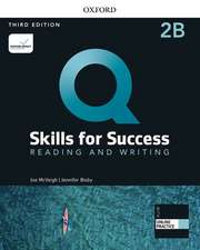 Q: Skills for Success: Level 2: Reading and Writing Split Student Book B with iQ Online Practice