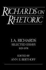 Richards on Rhetoric: Selected Essays (1929-1974)