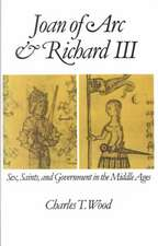 Joan of Arc and Richard III: Sex, Saints, and Government in the Middle Ages