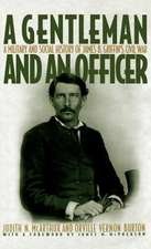 A Gentleman and an Officer: A Social and Military History of James B. Griffin's Civil War