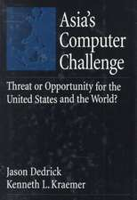 Asia's Computer Challenge: Threat or Opportunity for the U.S. and the World?