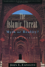 The Islamic Threat: Myth or Reality?