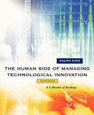 The Human Side of Managing Technological Innovation: A Collection of Readings