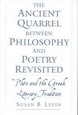 The Ancient Quarrel Between Philosophy and Poetry Revisited: Plato and the Greek Literary Tradition