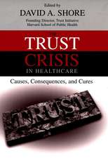 The Trust Crisis in Healthcare: Causes, Consequences, and Cures