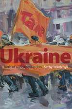 Ukraine: Birth of a Modern Nation