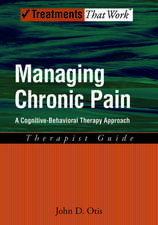 Managing Chronic Pain: A Cognitive-Behavioral Therapy Approach, Therapist Guide