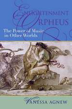 Enlightenment Orpheus: The Power of Music in Other Worlds