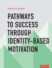 Pathways to Success Through Identity-Based Motivation