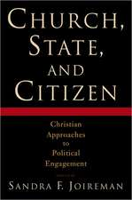 Church, State, and Citizen: Christian Approaches to Political Engagement