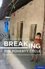 Breaking the Poverty Cycle: The Human Basis for Sustainable Development