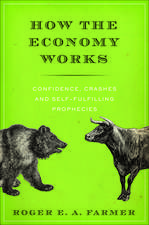 How the Economy Works: Confidence, Crashes, and Self-Fulfilling Prophecies