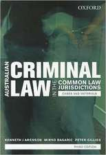 Australian Criminal Laws in the Common Law Jurisdictions: Australian Criminal Laws in the Common Law Jurisdictions: Cases and Materials, Third Edition