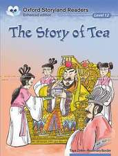 Oxford Storyland Readers Level 12: The Story of Tea