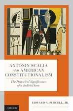 Antonin Scalia and American Constitutionalism