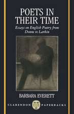 Poets in their Time: Essays on English Poetry from Donne to Larkin