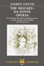 The Mozart-Da Ponte Operas: The Cultural and Musical Background to Le Nozze di Figaro, Don Giovanni, and Così fan tutte