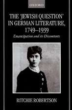 The 'Jewish Question' in German Literature, 1749-1939: Emancipation and its Discontents
