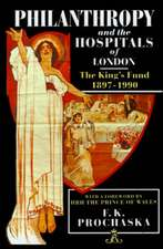 Philanthropy and the Hospitals of London: The King's Fund, 1897-1990