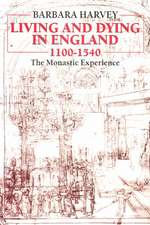Living and Dying in England 1100-1540: The Monastic Experience