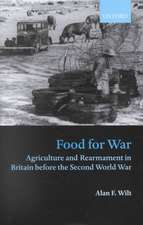 Food for War: Agriculture and Rearmament in Britain before the Second World War