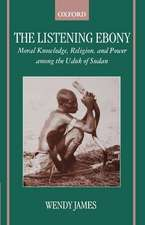 The Listening Ebony: Moral Knowledge, Religion, and Power among the Uduk of Sudan