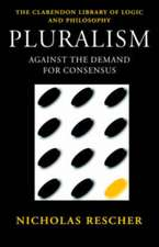 Pluralism: Against the Demand for Consensus