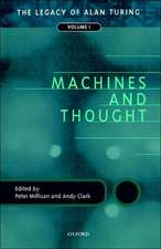 Machines and Thought: The Legacy of Alan Turing, Volume I
