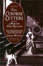 The Conway Letters: The Correspondence of Anne, Viscountess Conway, Henry More, and their Friends, 1642-1684