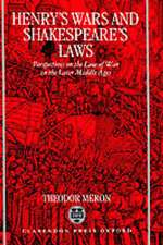 Henry's Wars and Shakespeare's Laws: Perspectives on the Law of War in the Later Middle Ages