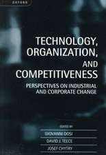 Technology, Organization, and Competitiveness: Perspectives on Industrial and Corporate Change
