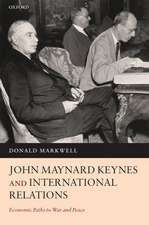 John Maynard Keynes and International Relations: Economic Paths to War and Peace