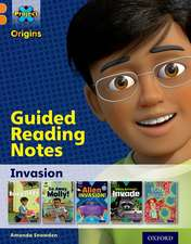 Project X Origins: Orange Book Band, Oxford Level 6: Invasion: Guided reading notes