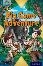 Project X Origins: Dark Blue Book Band, Oxford Level 15: Endangered: Big Game Adventure