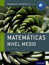 Programa del Diploma del IB Oxford: IB Matemáticas Nivel Medio Libro del Alumno
