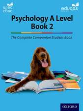 The Complete Companions for WJEC and Eduqas Year 2 A Level Psychology Student Book