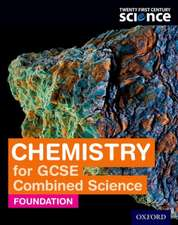 Twenty First Century Science Chemistry for GCSE Combined Science Foundation Student Book