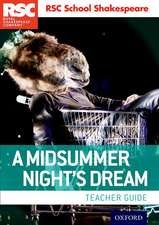 RSC School Shakespeare: A Midsummer Night's Dream: Teacher Guide