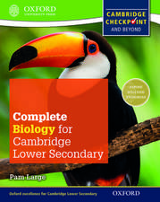 Complete Biology for Cambridge Lower Secondary Student Book: For Cambridge Checkpoint and beyond