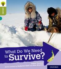 Oxford Reading Tree Explore with Biff, Chip and Kipper: Oxford Level 7: What Do We Need to Survive?