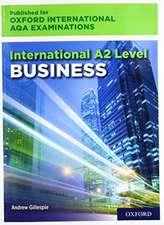 International A2 Level Business for Oxford International AQA Examinations