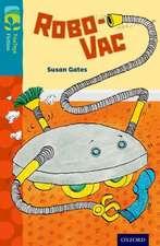 Oxford Reading Tree TreeTops Fiction: Level 9: Robo-Vac