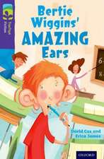 Oxford Reading Tree TreeTops Fiction: Level 11: Bertie Wiggins' Amazing Ears